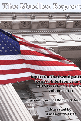 The Mueller Report - Volume I: Report On The Investigation Into Russian Interference In The 2016 Presidential Election - Robert S. Mueller III