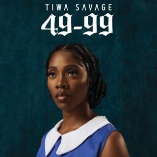 Tiwa Savage - 49-99