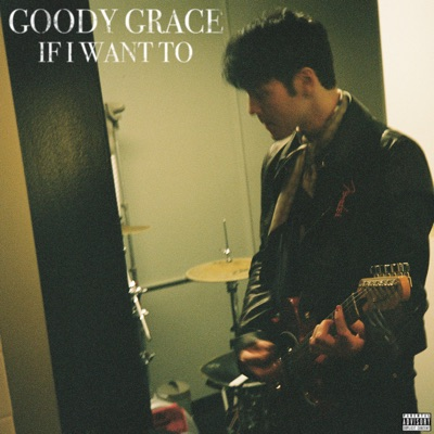 If I Want To - Goody Grace mp3 download