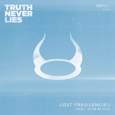 Truth Never Lies - Lost Frequencies Feat. Aloe Blacc mp3 download