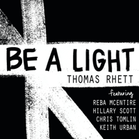 Thomas Rhett - Be a Light (feat. Reba McEntire, Hillary Scott, Chris Tomlin & Keith Urban) Mp3