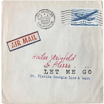 Let Me Go - Hailee Steinfeld & Alesso Feat. Florida Georgia Line & Watt mp3 download