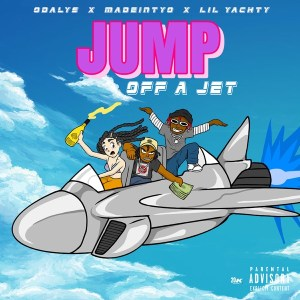 Odalys - Jump Off A Jet (feat. MadeinTYO & Lil Yachty)
