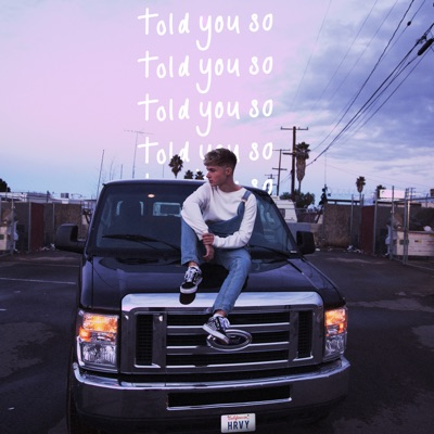 Told You So - HRVY mp3 download