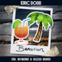 Free Download Eric Dodd Baecation (feat. Kelleigh Bannen & Raymundo) Mp3