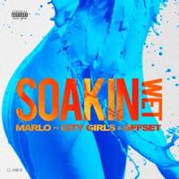 Soakin Wet (feat. City Girls & Offset) - Single - Marlo mp3 download