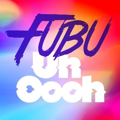 Uh Oooh - Fubu mp3 download