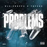 Problems (Feat. NLE Choppa) - Single - Taysav mp3 download