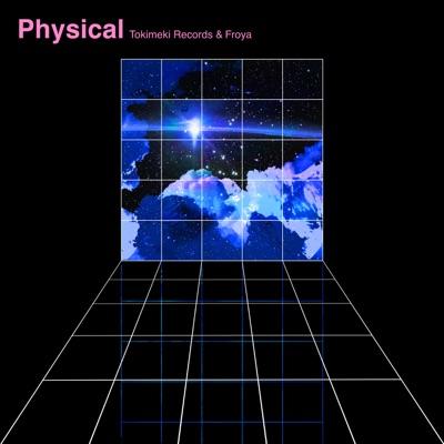 Physical - Tokimeki Records & Froya mp3 download