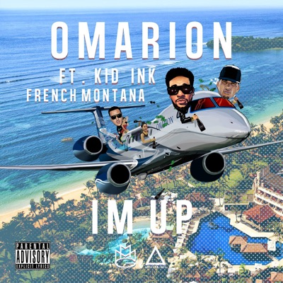 I'm Up - Omarion Feat. Kid Ink & French Montana mp3 download