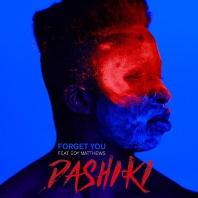 Forget You - Dashiki Feat. Boy Matthews mp3 download