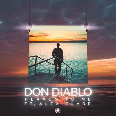 Heaven To Me - Don Diablo Feat. Alex Clare mp3 download