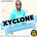 Free Download Xyclone It's You That I Need Mp3