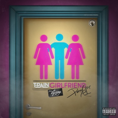 Girlfriend - T-Pain Feat. G-Eazy mp3 download