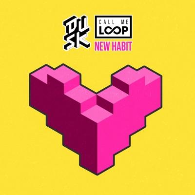 New Habit - DUSK & Call Me Loop mp3 download