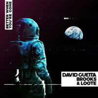 Better When You're Gone David Guetta, Brooks & Loote