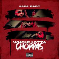 Sada Baby - Whole Lotta Choppas Mp3