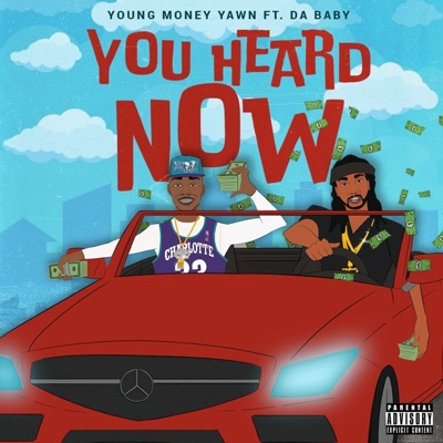 You Heard Now (feat. DaBaby) - Single - Young Money Yawn mp3 download