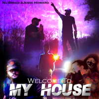 Nu Breed & Jesse Howard - Welcome to My House Mp3