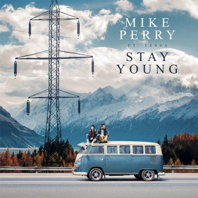 Stay Young - Mike Perry Feat. Tessa mp3 download