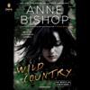 Anne Bishop - Wild Country (Unabridged)  artwork