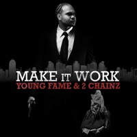 Make It Work (feat. 2 Chainz) - Single - Young Fame mp3 download
