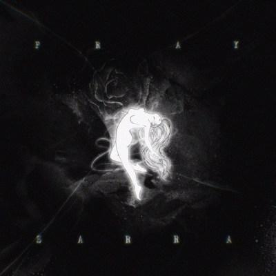 SARRA - PRAY - Single