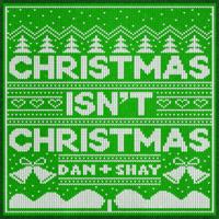 Dan + Shay - Christmas Isn't Christmas Mp3