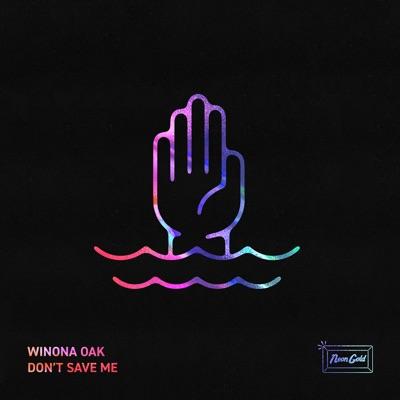 Don't Save Me - Winona Oak mp3 download