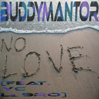 No Love (feat. YC & 9RO) - Single - BuddyMantor mp3 download