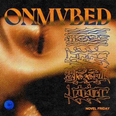 Novel Friday - ON MY BED (feat. J1M3) - Single