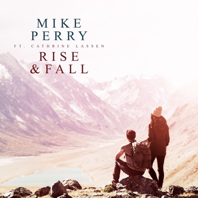 Rise & Fall - Mike Perry Feat. Cathrine Lassen mp3 download