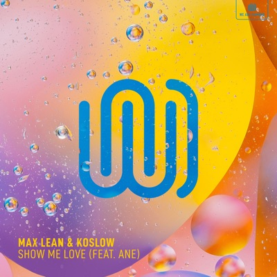 Show Me Love - Max Lean & Koslow Feat. Ane mp3 download