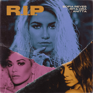 R.I.P. (feat. Rita Ora & Anitta) - R.I.P. (feat. Rita Ora & Anitta) mp3 download