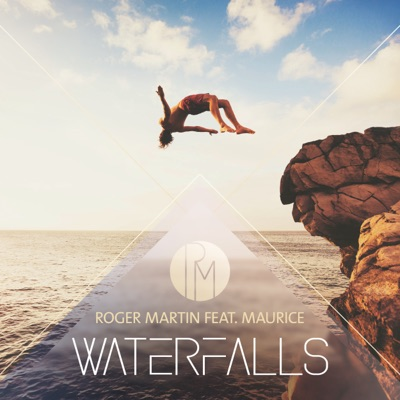 Waterfalls - Roger Martin Feat. Maurice mp3 download