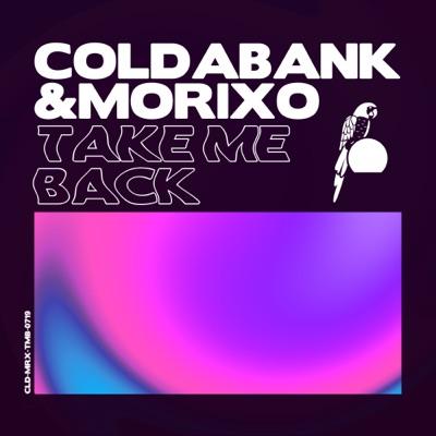 Take Me Back - Coldabank & Morixo mp3 download