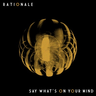 Say What's On Your Mind - Rationale mp3 download