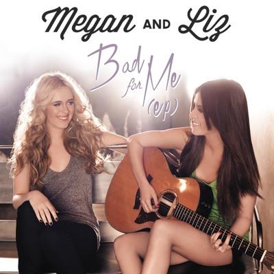 Bad For Me - Megan & Liz mp3 download