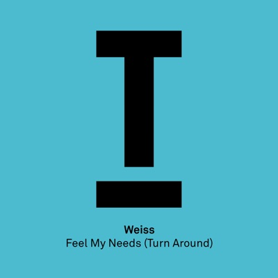 Feel My Needs (Turn Around) - WEISS mp3 download