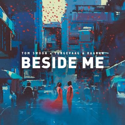Beside Me - Tom Swoon & Tungevaag & Raaban mp3 download