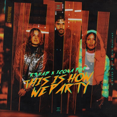 This Is How We Party - R3HAB & Icona Pop mp3 download