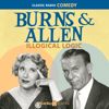 Original Radio Broadcast - Burns & Allen: Illogical Logic  artwork