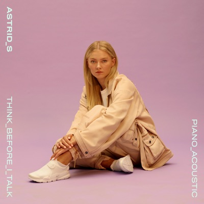 Think Before I Talk (Acoustic) - Astrid S mp3 download