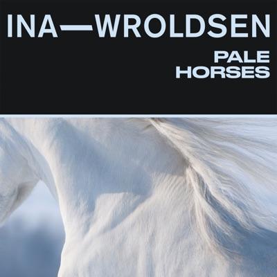 Pale Horses - Ina Wroldsen mp3 download