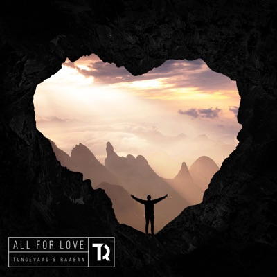 All For Love - Tungevaag & Raaban Feat. Richard Smitt mp3 download