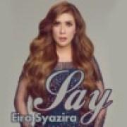 download lagu Eira Syazira Say