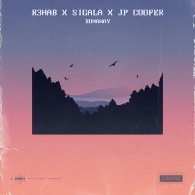 R3HAB, Sigala & JP Cooper - Runaway - Single