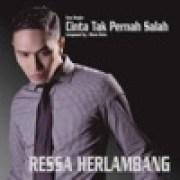download lagu Ressa Herlambang Cinta Tak Pernah Salah
