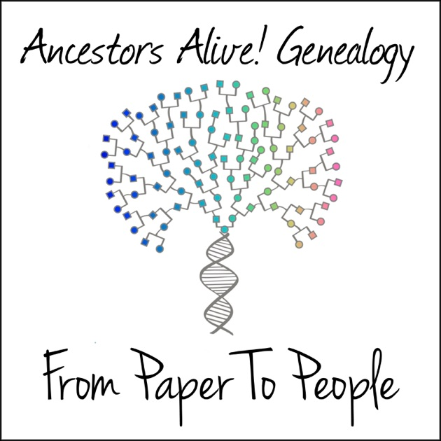 Ancestors Alive! Genealogy: From Paper To People by