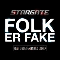 Folk Er Fake (feat. Unge Ferrari & Onklp) - Single - Stargate